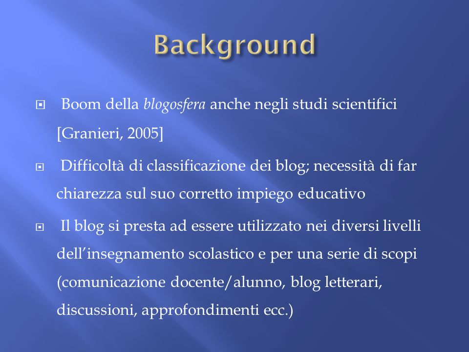 Background Boom della blogosfera anche negli studi scientifici [Granieri, 2005]